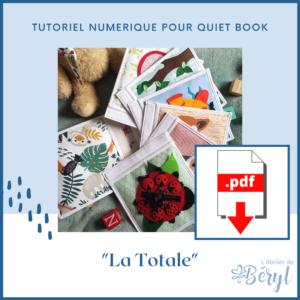 L'Atelier de Béryl - Tutoriel numérique créatif - quiet book - La Totale : tous mes tutoriels